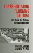 Transportation Planning on Trial: The Clean Air Act and Travel Forecas-ExLibrary