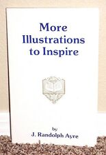 MORE ILLUSTRATIONS TO INSPIRE by J. Randolph Ayre 1982 1STED LDS MORMON PB