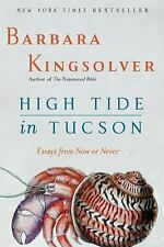 High Tide in Tucson: Essays from Now or Never, Barbara Kingsolver, Good Book