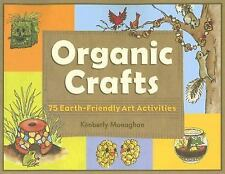 Organic Crafts: 75 Earth-Friendly Art Activities-ExLibrary