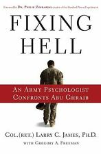 Fixing Hell: An Army Psychologist Confronts Abu Ghraib, James, Larry C., New Boo