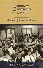 Journey Without A Map: Growing Up Italian : A Memior-ExLibrary