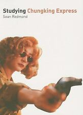 Studying Chungking Express (Studying Films) by Redmond, Sean