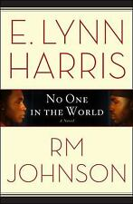 No One in the World by R. M. Johnson and E. Lynn Harris (2011, Hardcover)