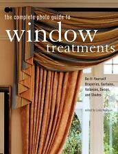 G, The Complete Photo Guide to Window Treatments: DIY Draperies, Curtains, Valan