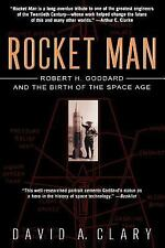 Rocket Man: Robert H. Goddard and the Birth of the Space Age (US Rocketry)