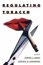 Regulating Tobacco by Robert L. Rabin and Stephen D. Sugarman (2001, Paperback)