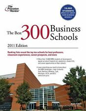 The Best 300 Business Schools, 2011 Edition (Graduate School Admissions Guides)