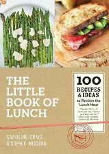 The Little Book of Lunch: 100 Recipes & Ideas to Reclaim the Lunch Hour by Crai