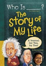 Who Was... ?: Who Is (Your Name Here)? : The Story of My Life by Paula K....