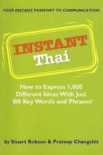 Instant Thai: How to Express 1,000 Different Ideas with Just 100 Key Words and P