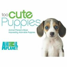 Too Cute Puppies: Animal Planet's Most Impossibly Adorable Puppies-ExLibrary