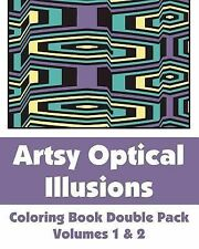 Artsy Optical Illusions Coloring Book Double Pack (Volumes 1 And 2) (2013,...