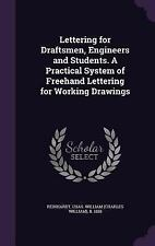Lettering for Draftsmen, Engineers and Students. a Practical System of...