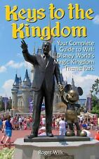 Keys to the Kingdom: Your Complete Guide to Walt Disney World's Magic Kingdom...
