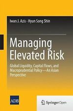 Managing Elevated Risk : Global Liquidity, Capital Flows, and Macroprudential...