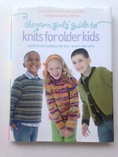 The Yarn Girls' Guide to Knits for Older Kids Quick-to-Knit Patterns Hardcover