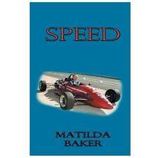 Speed by Matilda Baker (2013, Paperback)