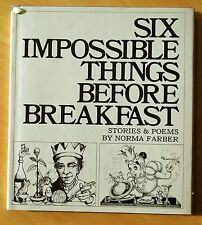 Six Impossible Things Before Breakfast by Norma Farber 1977 HC DJ First Printing