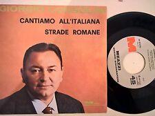 DISCO 45 GIRI GIORGIO CONSOLINI - CANTIAMO ALL'ITALIANA / STRADE ROMANE - MEAZZI