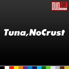 RIP Paul Walker Tuna NoCrust FAST AND FURIOUS sticker THE BUSTER decal VINYL car