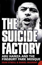 The Suicide Factory: Abu Hamza and the Finsbury Park Mosque Sean O'Neill, Daniel