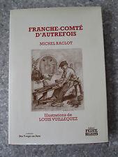 RACLOT Franche-Comté d'autrefois  illustrations de Louis Vuillequez,