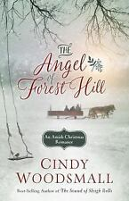 The Angel of Forest Hill : An Amish Christmas Romance by Cindy Woodsmall (2016,…