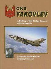 OKB YAKOVLEV A HISTORY OF THE DESIGN BUREAU AND ITS AIRCRAFT