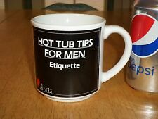 NOVELTY CUP-- HOT TUB TIPS FOR MEN ETIQUETTE, Ceramic Coffee Cup / Mug