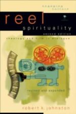 Reel Spirituality: Theology and Film in Dialogue Engaging Culture