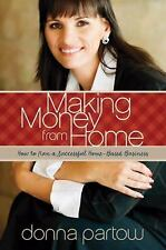 Making Money from Home: How to Run a Successful Home-Based Business, NEW
