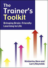 The Trainer's Toolkit: Bringing Brain-friendly Learning to Life by Kimberley...