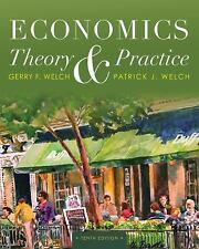 Economics : Theory and Practice by Gerry F. Welch and Patrick J. Welch (2012,...