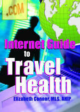 Internet Guide To Travel Health (Haworth Information Press Internet Guides to