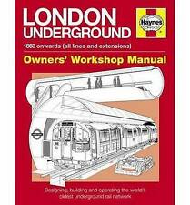 London Underground Manual: Designing, Building and Operating the World's Oldest
