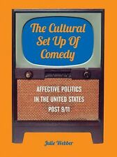 The Cultural Set Up of Comedy: Affective Politics in the United States Post 911