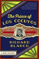 The Prince of Los Cocuyos : A Miami Childhood by Richard Blanco (2015,...