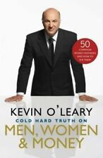 Kevin O' Leary: Cold Hard Truth on Men, Women & Money Hardcover Book NEW