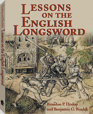 Lessons of the English Longsword by Benjamin G. Bradak, Brandon P. Heslop...