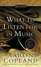 What to Listen for in Music by Aaron Copland (2011, Paperback)