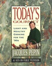 Today's Gourmet: Light and Healthy Cooking for the '90s Pepin, Jacques Paperbac
