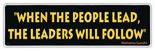 Bumper Stickers - When People Lead, Leaders Will Follow - Mahatma Gandhi Quote