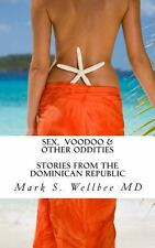 Sex and Voodoo and Other Oddities : Stories from the Dominican Republic by...