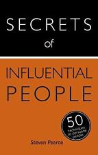 Secrets of Influential People: 50 Techniques to Persuade People (Teach Yourself: