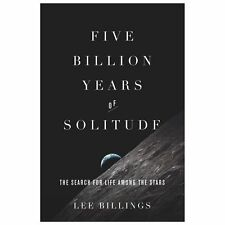 Five Billion Years of Solitude: The Search for Life Among the Stars-ExLibrary