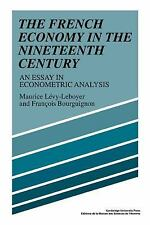 The French Economy in the Nineteenth Century : An Essay in Econometric...