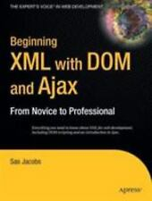 Beginning XML with DOM and Ajax: From Novice to Professional (Beginning: From No