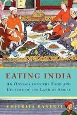 Eating India: An Odyssey into the Food and Culture of the Land of Spices by Ban