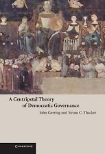 NEW - A Centripetal Theory of Democratic Governance